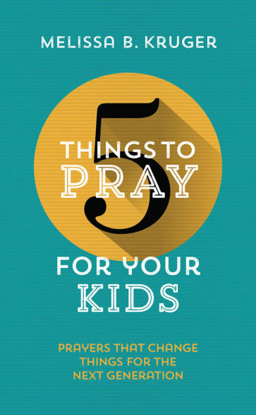 5 Things to Pray for Your Kids