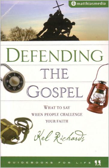 Defending the Gospel