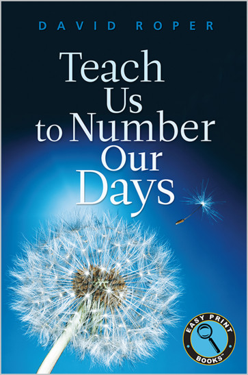 Teach Us to Number Our Days — Easy Print Books™ Edition