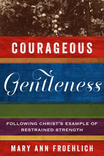 Courageous Gentleness ISBN 978-1-57293-819-9