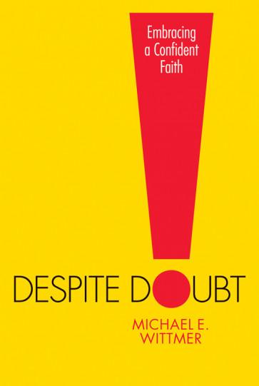 Despite Doubt ISBN 978-1-57293-795-6