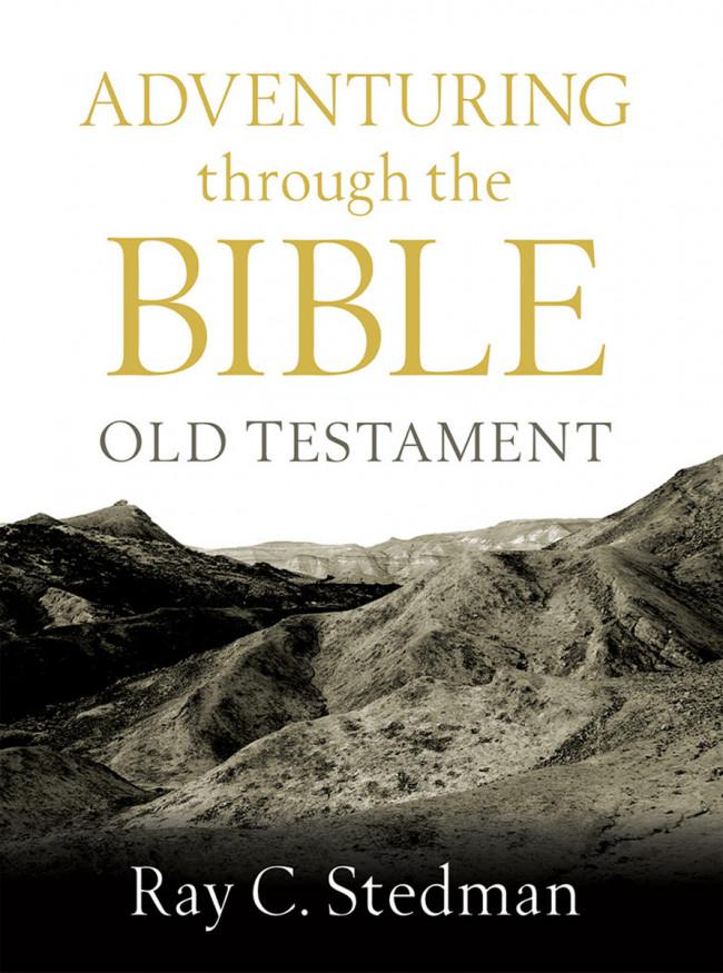 Adventuring Through the Bible: Old Testament