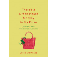 There's a Green Plastic Monkey in My Purse