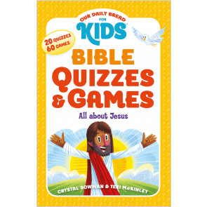 Our Daily Bread for Kids Bible Quizzes & Games: All About Jesus