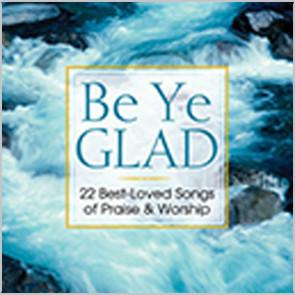 Be Ye Glad (CD)