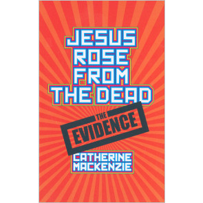 Jesus Rose from the Dead: The Evidence