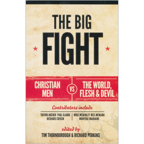 The Big Fight: Christian Men vs. the World, Flesh & Devil