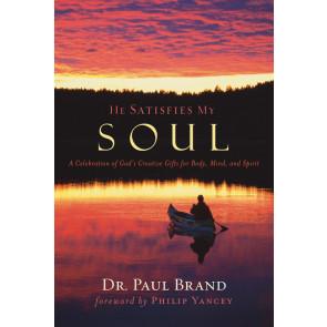 He Satisfies My Soul ISBN 978-1-57293-273-9 by Dr. Paul Brand