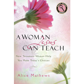A Woman Jesus Can Teach Large Print ISBN 978-1-62707-070-6