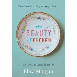 The Beauty of Broken by Elisa Morgan ISBN 978-0-84996-488-6