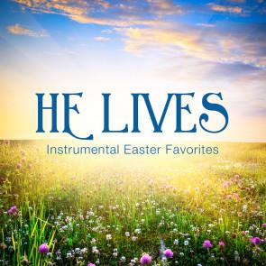 He Lives: Easter Favorites