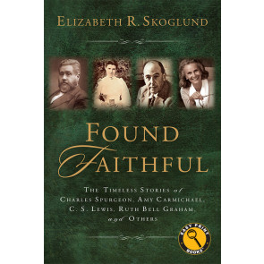 Found Faithful (Easy Print Edition)
