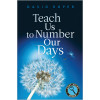 Teach Us to Number Our Days — Easy Print Books™­­ Edition