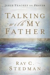 Talking with My Father: Jesus Teaches on Prayer ISBN 978-1-57293-027-8