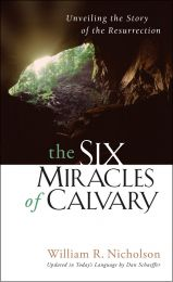 The Six Miracles of Calvary ISBN 978-1-57293-072-8