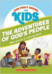 Our Daily Bread for Kids: The Adventures of God's People