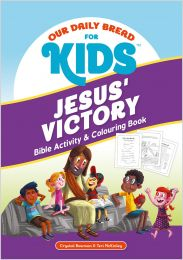 Our Daily Bread for Kids: Jesus' Victory