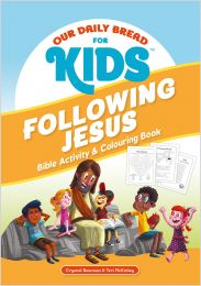 Our Daily Bread for Kids: Following Jesus