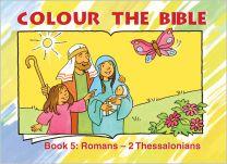 Colour the Bible Book 5: Romans - 2 Thessalonians
