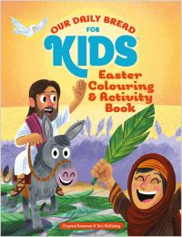 Our Daily Bread for Kids: Easter Colouring & Activity Book