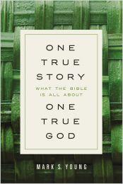 One True Story, One True God