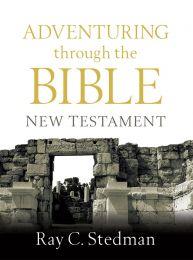 Adventuring Through the Bible: New Testament