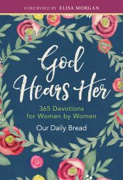 God Hears Her: Devotions by Women for Women