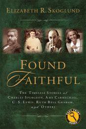 Found Faithful (Easy Print Edition)