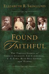 Found Faithful ISBN 978-1-57293-105-3