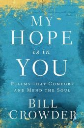 My Hope Is in You by Bill Crowder